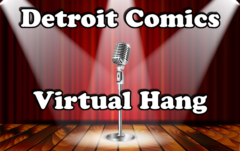 Detroit Comics Virtual Hang